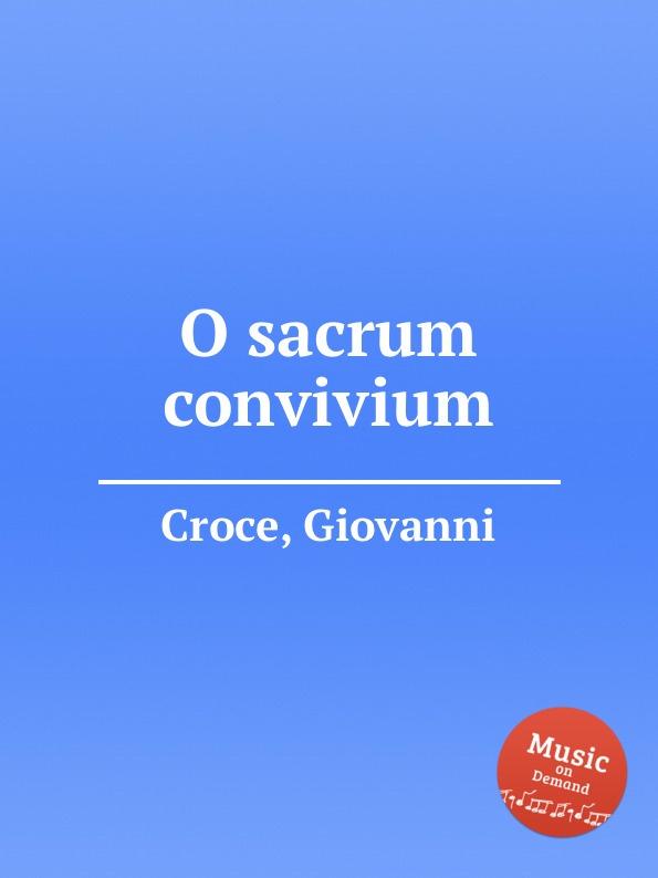 G. Croce O sacrum convivium