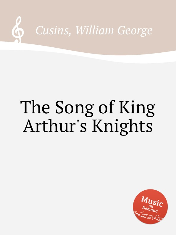 W.G. Cusins The Song of King Arthur.s Knights цена