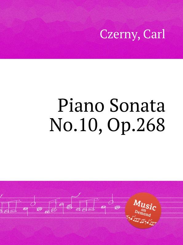 лучшая цена К. Черни Соната для фортепиано No.10, Op.268. Piano Sonata No.10, Op.268