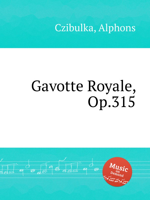 A. Czibulka Gavotte Royale, Op.315 f neruda gavotte for cello op 54