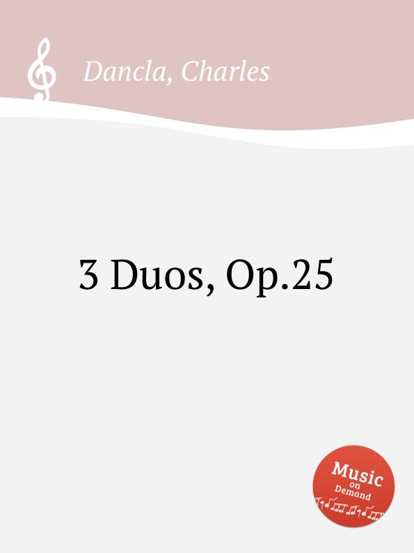 Ch. Dancla 3 Duos, Op.25