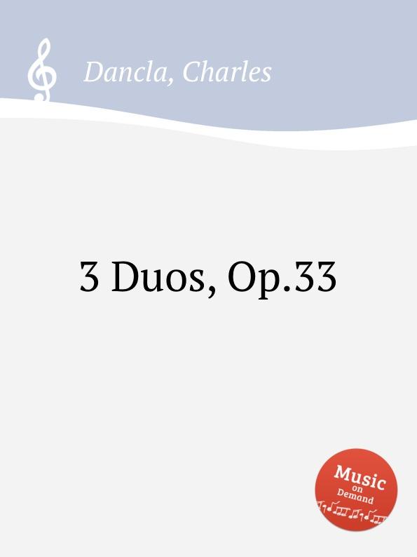Ch. Dancla 3 Duos, Op.33