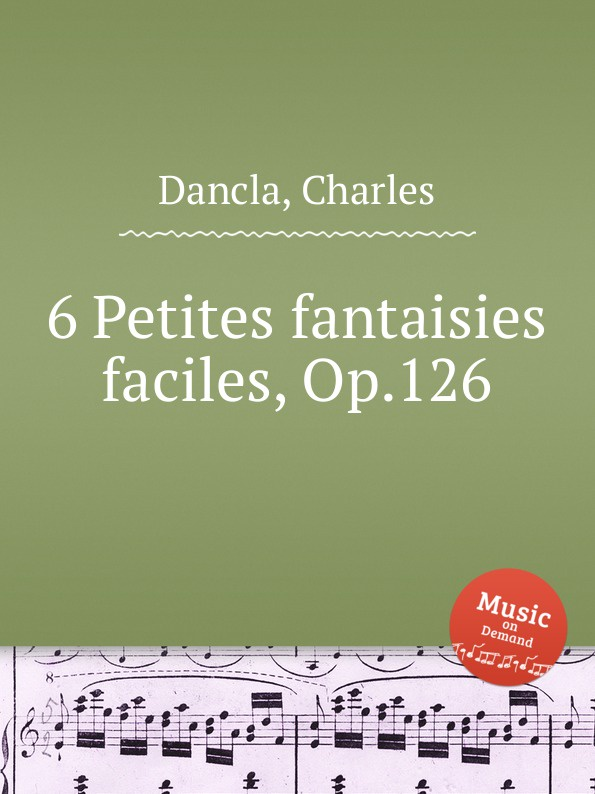 Ch. Dancla 6 Petites fantaisies faciles, Op.126 m tournier 2 petites piеces brеves et faciles