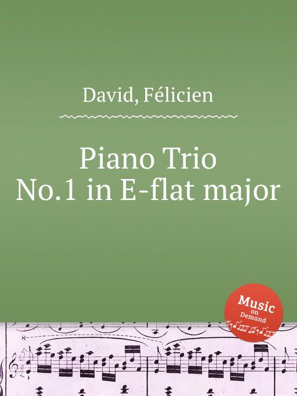 лучшая цена D. Felicien Piano Trio No.1 in E-flat major