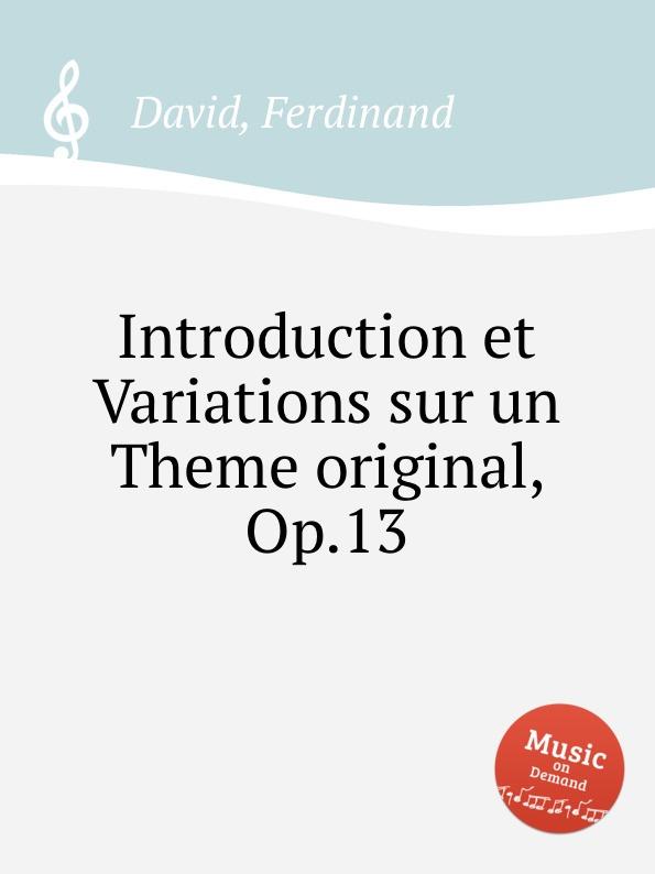 D. Ferdinand Introduction et Variations sur un Theme original, Op.13 цена и фото