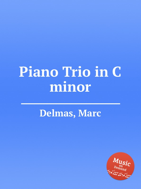 M. Delmas Piano Trio in C minor цена