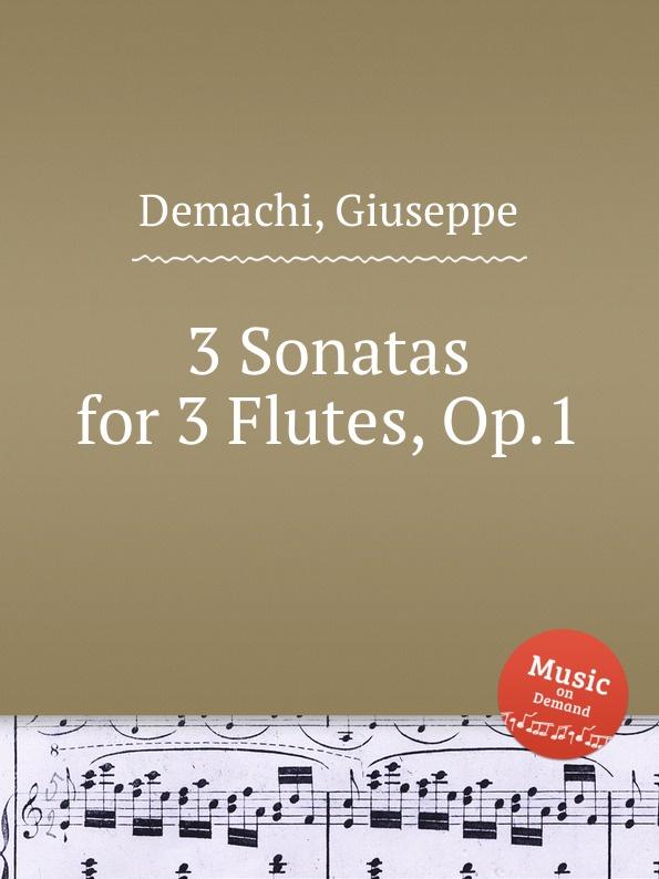 G. Demachi 3 Sonatas for 3 Flutes, Op.1 g demachi 6 sonatas for 3 flutes or violins op 17