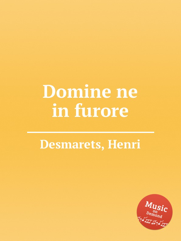 H. Desmarets Domine ne in furore ch h gervais domine in virtute tua
