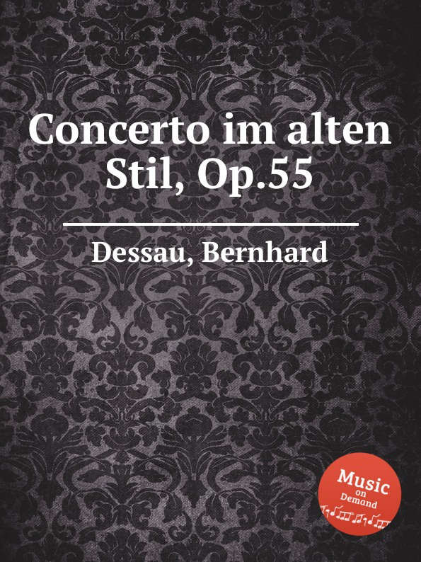 B. Dessau Concerto im alten Stil, Op.55 недорого