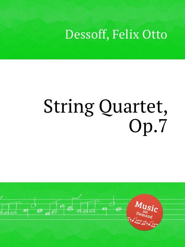 F.O. Dessoff String Quartet, Op.7 g j r padilla string quartet op 7