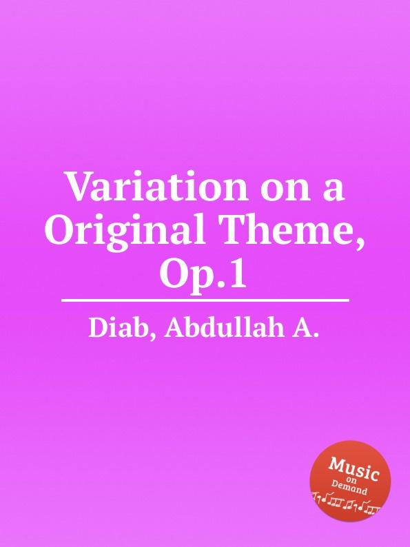 A.A. Diab Variation on a Original Theme, Op.1 r kearns variation on a theme by corelli