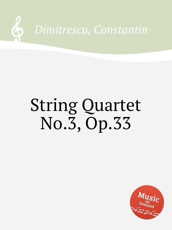 цена C. Dimitrescu String Quartet No.3, Op.33 в интернет-магазинах