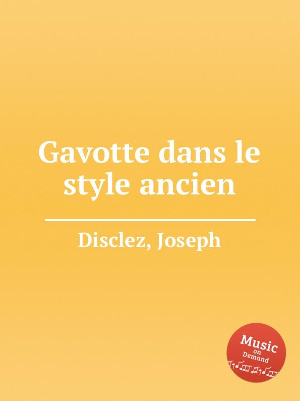 J. Disclez Gavotte dans le style ancien e n méhul gavotte for cello and piano