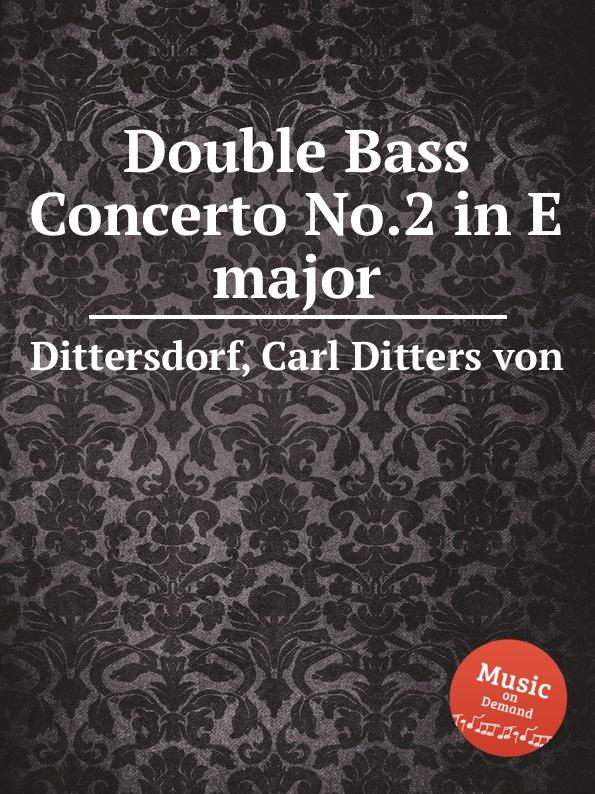 C.D. von Dittersdorf Double Bass Concerto No.2 in E major