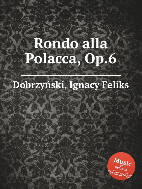 I.F. Dobrzynski Rondo alla Polacca, Op.6 h nitschmann rondo alla polacca op 14