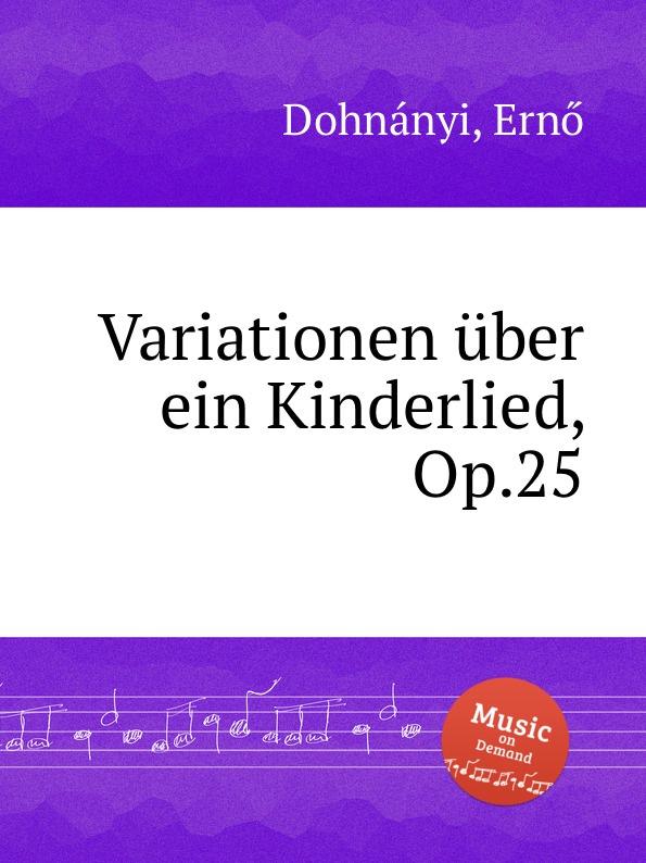 E. Dohnanyi Variationen uber ein Kinderlied, Op.25