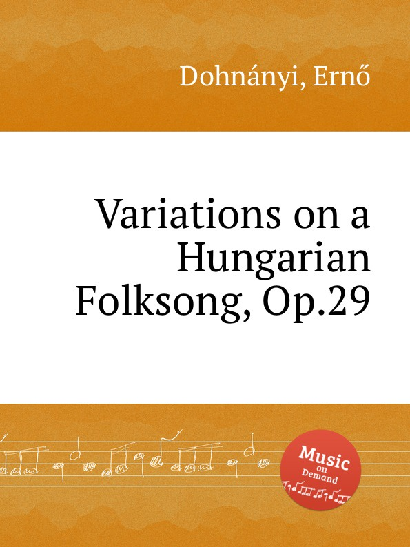 E. Dohnanyi Variations on a Hungarian Folksong, Op.29 e thayer concert variations on the choral nuremburg op 28