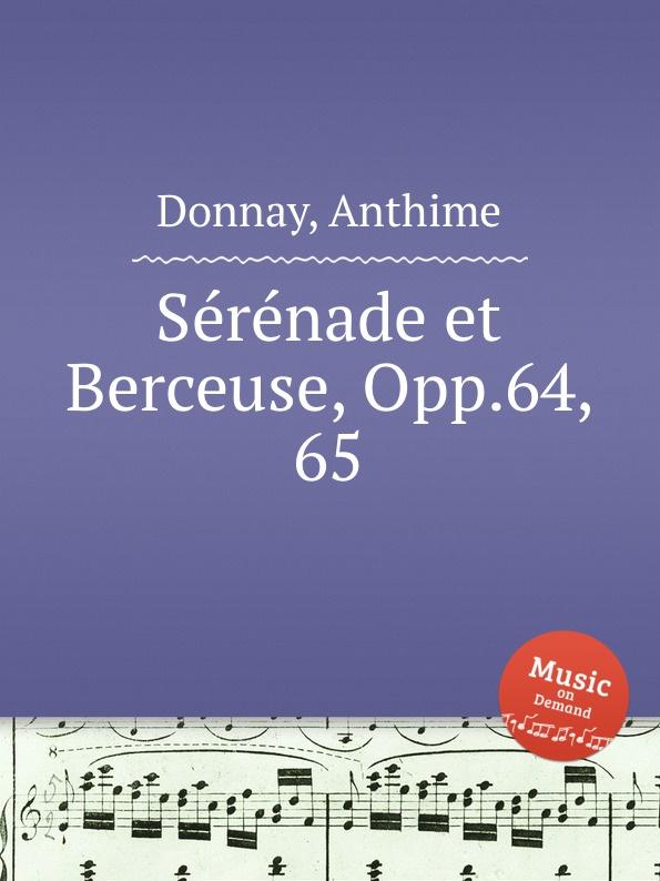 A. Donnay Serenade et Berceuse, Opp.64, 65 l wallner berceuse