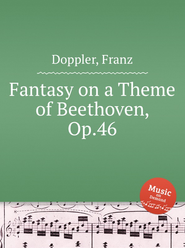 F. Doppler Fantasy on a Theme of Beethoven, Op.46 j d alard fantasy on rigoletto op 46