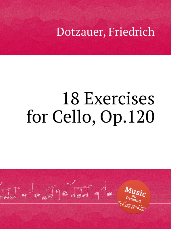 цена F. Dotzauer 18 Exercises for Cello, Op.120 в интернет-магазинах