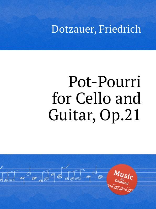 F. Dotzauer Pot-Pourri for Cello and Guitar, Op.21 f neruda gavotte for cello op 54