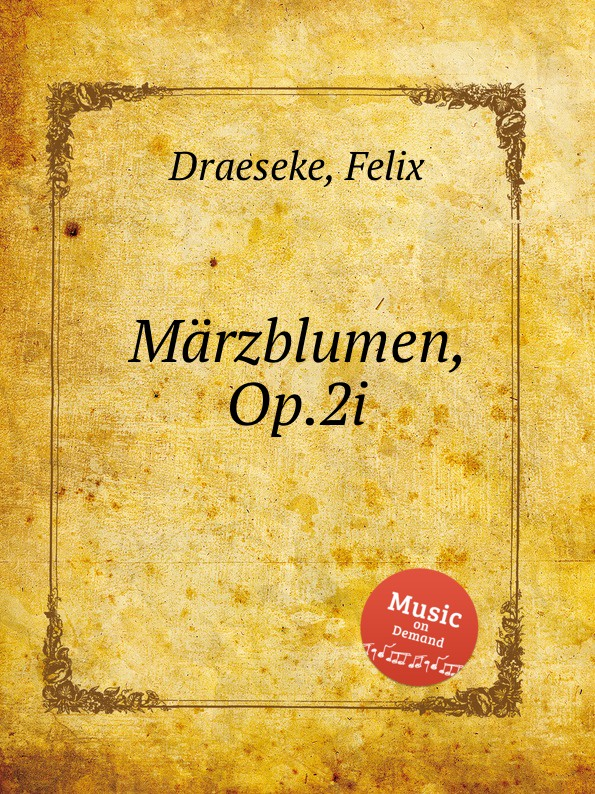 F. Draeseke Marzblumen, Op.2i f draeseke kanonische ratsel op 42
