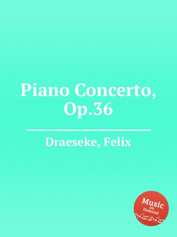 F. Draeseke Piano Concerto, Op.36 f draeseke kanonische ratsel op 42
