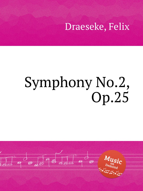 F. Draeseke Symphony No.2, Op.25 f draeseke kanonische ratsel op 42