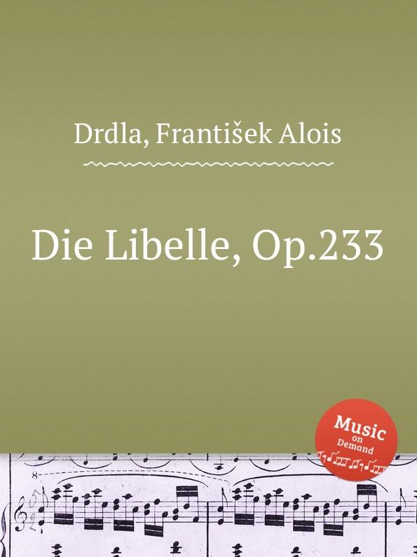 F.A. Drdla Die Libelle, Op.233 расческа щетка для кошек ferplast двойная маленькая gro 5798