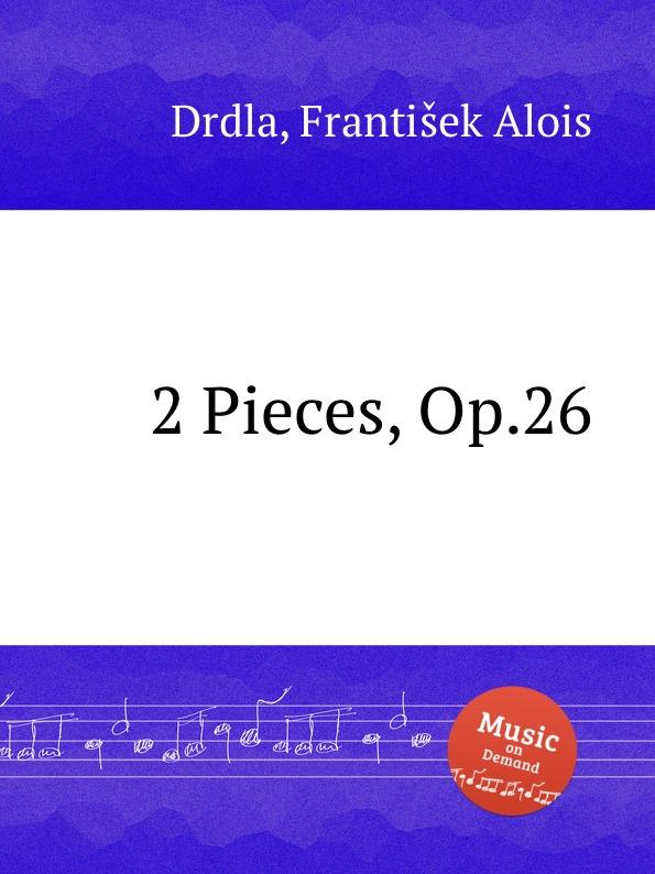F.A. Drdla 2 Pieces, Op.26