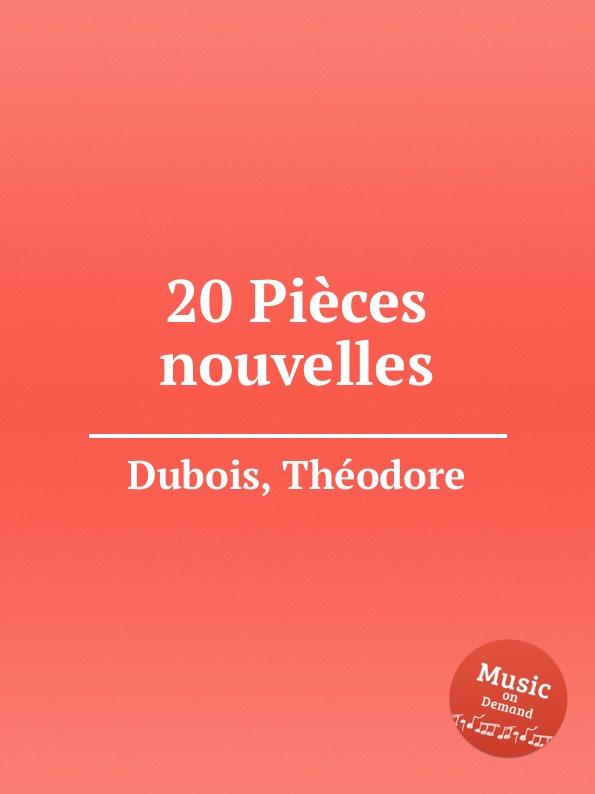 Th. Dubois 20 Pieces nouvelles