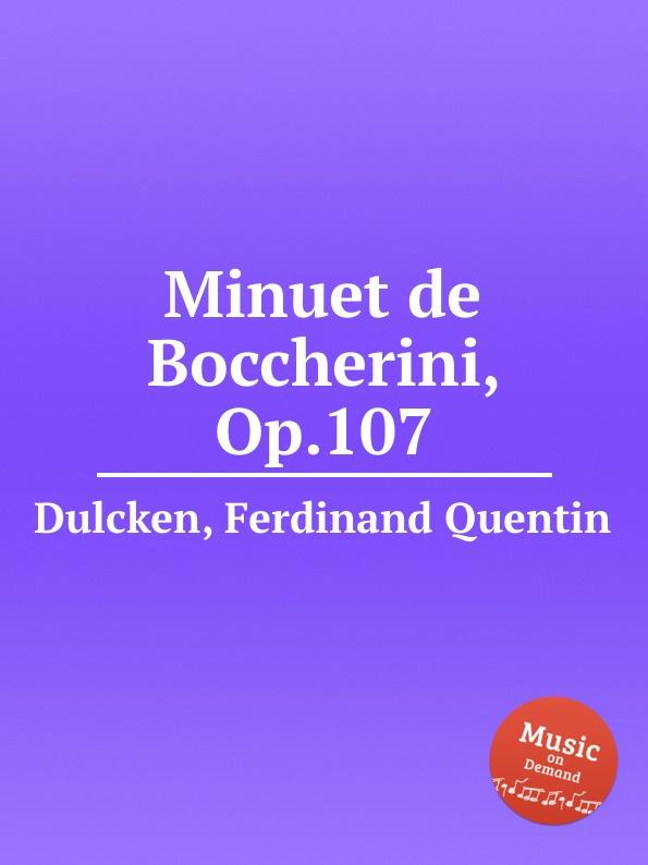 F.Q. Dulcken Minuet de Boccherini, Op.107 various boccherini luigi sonates