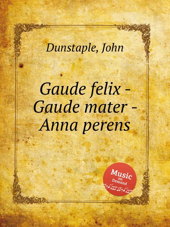 J. Dunstaple Gaude felix - Gaude mater - Anna perens gaude сумка