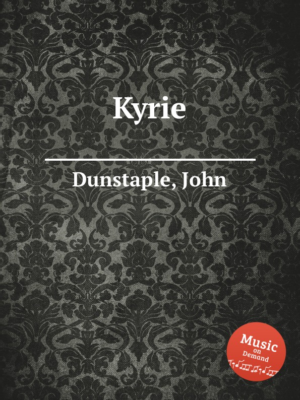 J. Dunstaple Kyrie