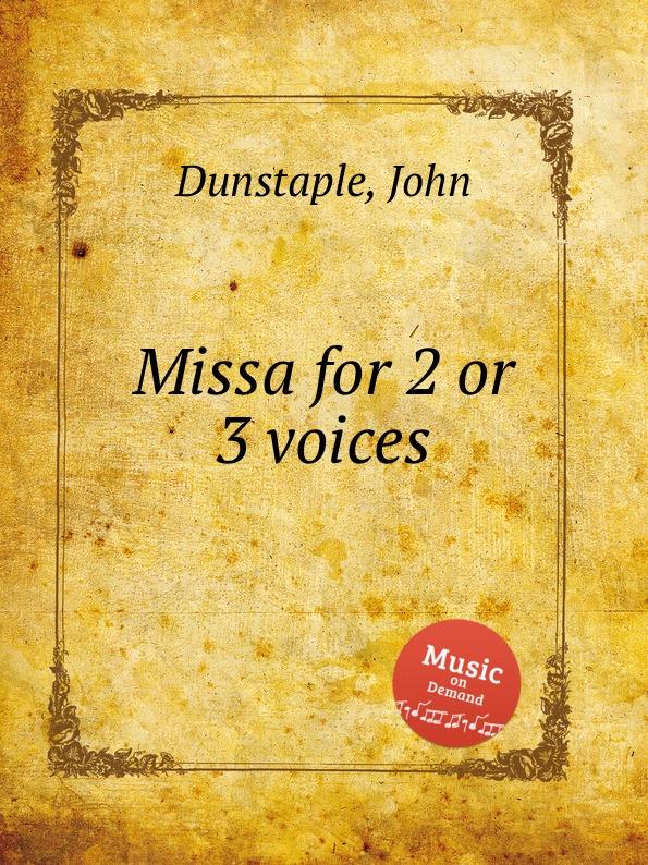 лучшая цена J. Dunstaple Missa for 2 or 3 voices