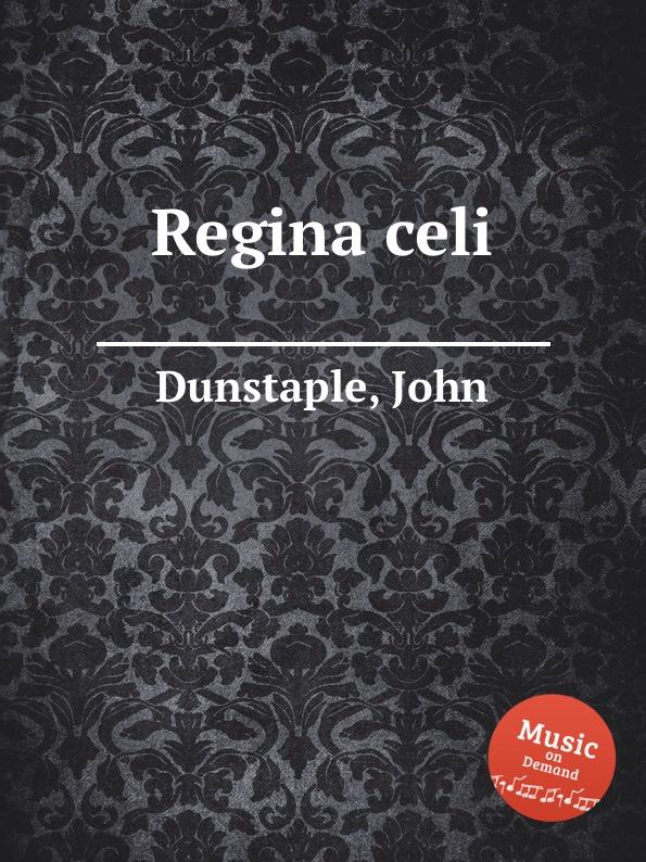 J. Dunstaple Regina celi