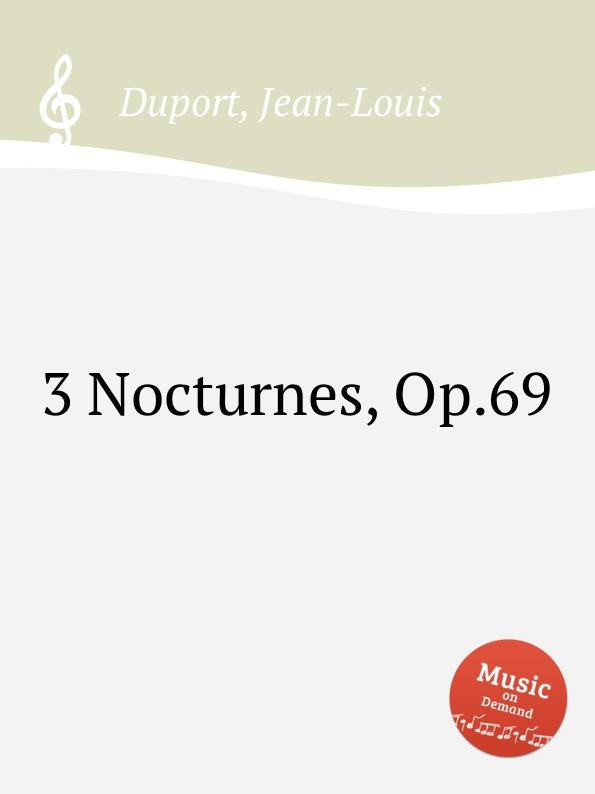 J.L. Duport 3 Nocturnes, Op.69 j k mertz 3 nocturnes op 4