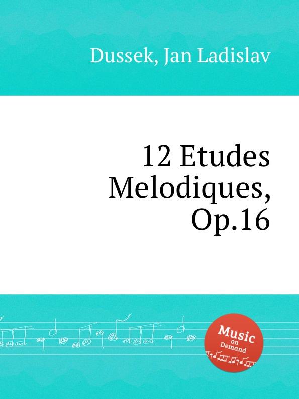 J.L. Dussek 12 Etudes Melodiques, Op.16 цена и фото