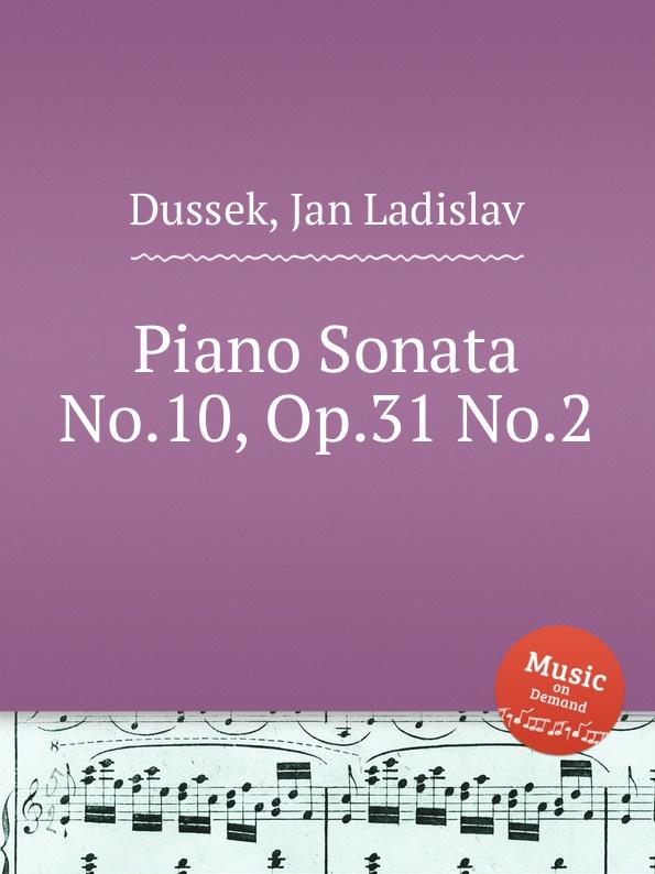 J.L. Dussek Piano Sonata No.10, Op.31 No.2