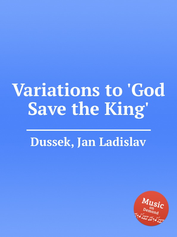J.L. Dussek Variations to .God Save the King. цена и фото