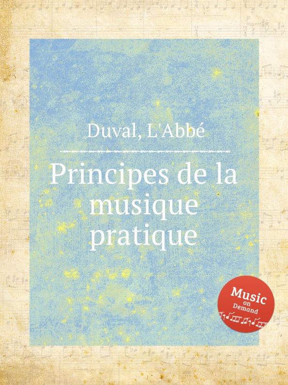 D. L'Abbé Principes de la musique pratique d l abbé principes de la musique pratique
