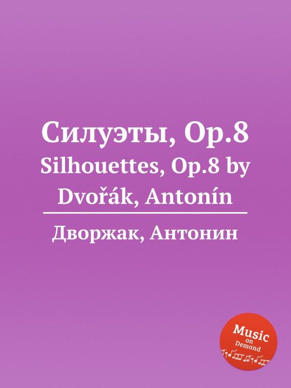А. Дворжак Силуэты, Op.8. Silhouettes, Op.8