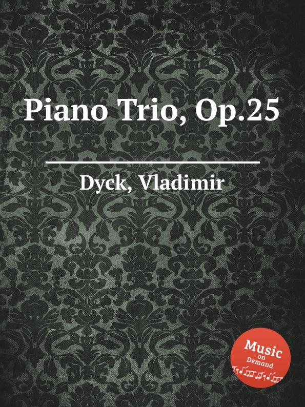 V. Dyck Piano Trio, Op.25