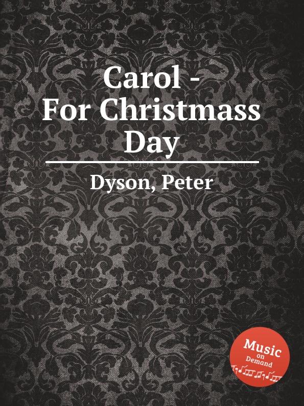 P. Dyson Carol - For Christmass Day p dyson carol hodie christus natus est