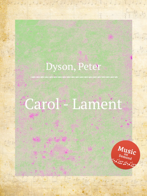 P. Dyson Carol - Lament p dyson carol hodie christus natus est