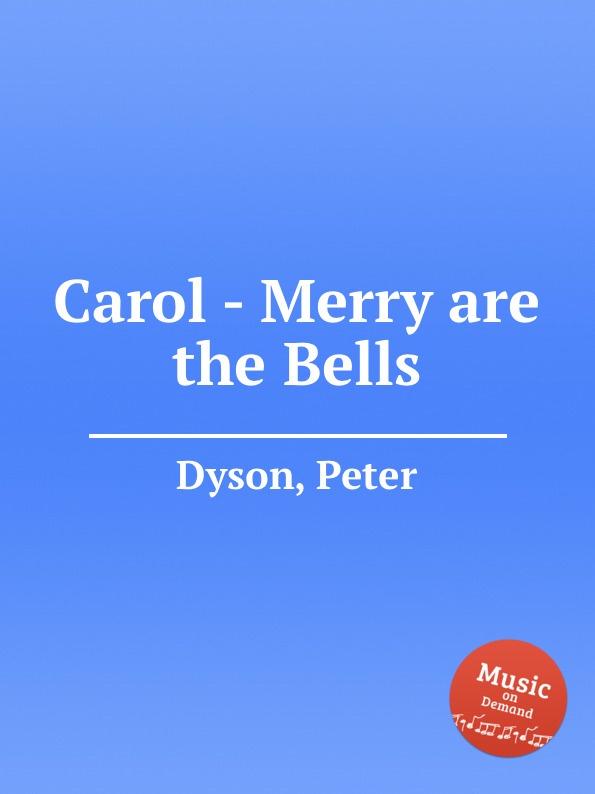 P. Dyson Carol - Merry are the Bells p dyson carol hodie christus natus est