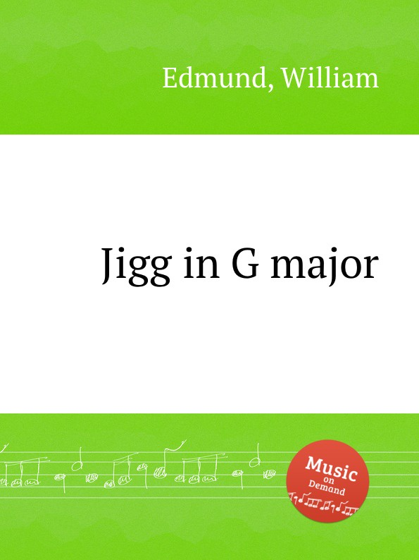 W. Edmund Jigg in G major w edmund jigg in g major