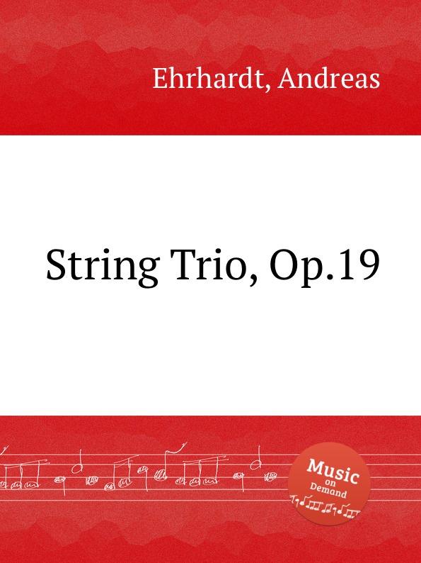 A. Ehrhardt String Trio, Op.19 a gallot string trio op 1