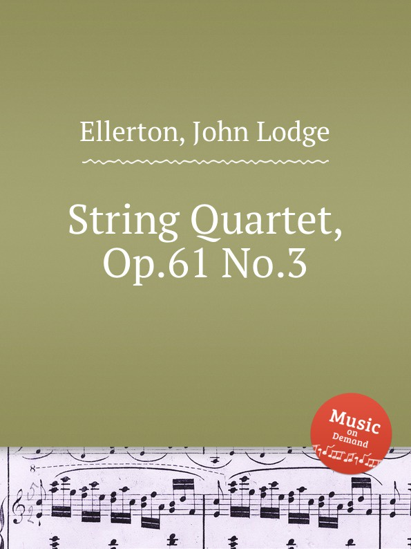 J.L. Ellerton String Quartet, Op.61 No.3 м московский 3 арабески op 61 3 arabesques op 61