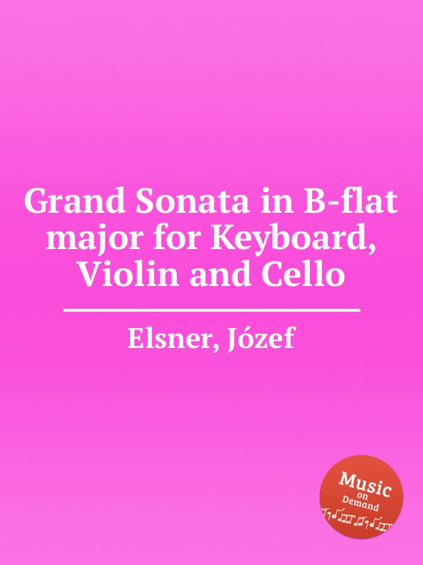 J. Elsner Grand Sonata in B-flat major for Keyboard, Violin and Cello l hofmann duet for violin and cello in c major